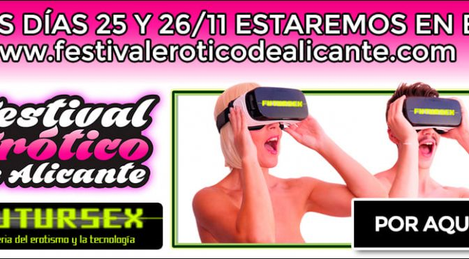 Festival Erótico de Alicante 2017 Futursex